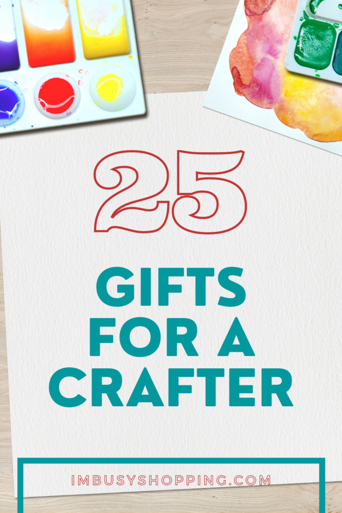 Pin showing the text 25 Gifts for A Crafter