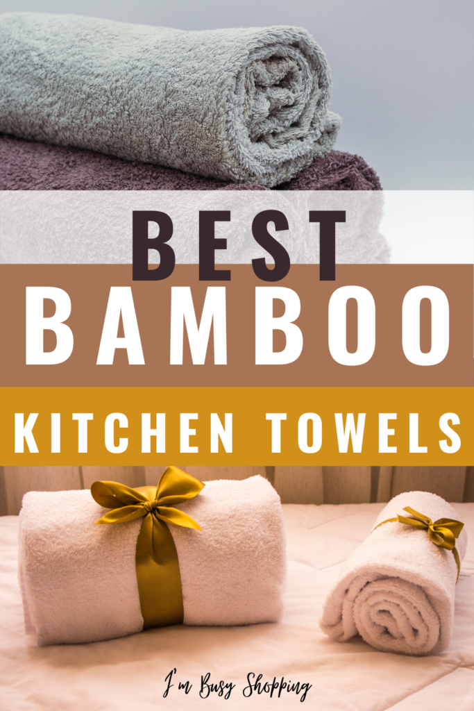 Pin showing the best bamboo kitchen towels with title in the middle.